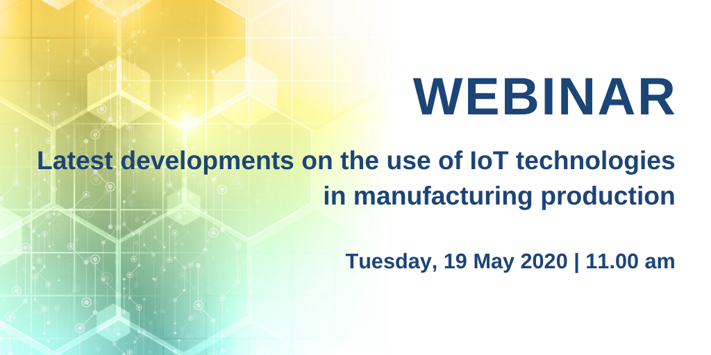 CECIMO Webinar: Latest developments on the use of Internet of Things technologies in manufacturing production