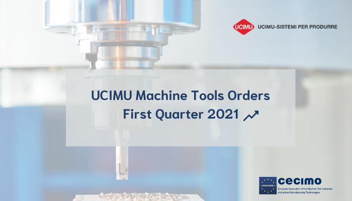 Press Release: UCIMU Machine Tools Orders First Quarter 2021